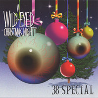 38 Special - A Wild-Eyed Christmas Night (CMC International)