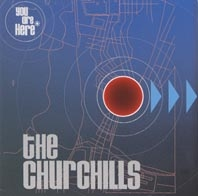 THE CHURCHILLS: You Are Here (Abrupt / Universal)