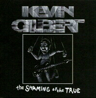 KEVIN GILBERT: The Shaming of the True (KMG Records)
